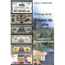 CATALOGO DE BILLETES DE CUBA. 2014. CUBAN BANKNOTES CATALOGUE. CARLOS ECHENAGUSIA
